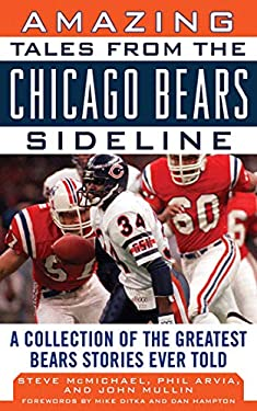 Amazing Tales from the Chicago Bears Sideline: A Collection of the Greatest Bears Stories Ever Told 9781613210260