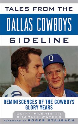 Tales from the Dallas Cowboys Sideline: Reminiscences of the Cowboys Glory Years 9781613210277