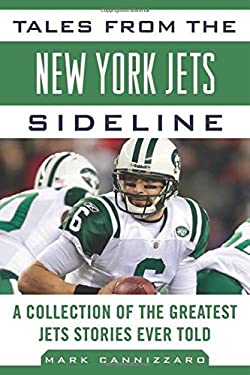 Tales from the New York Jets Sideline: A Collection of the Greatest Jets Stories Ever Told 9781613210338