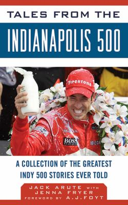 Tales from the Indianapolis 500: A Collection of the Greatest Indy 500 Stories Ever Told 9781613210444
