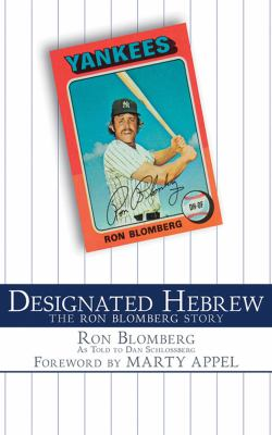 Designated Hebrew: The Ron Blomberg Story 9781613210550