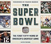 The Super Bowl: The First Fifty Years of America's Greatest Game 22997205