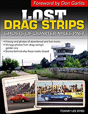 Lost Drag Strips: Ghosts of Quarter Miles Past 9781613250457