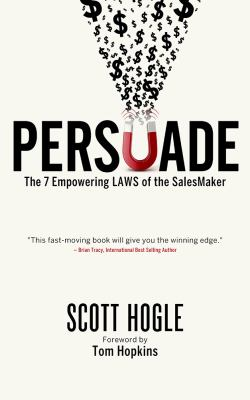 Persuade: The 7 Empowering Laws of the SalesMaker