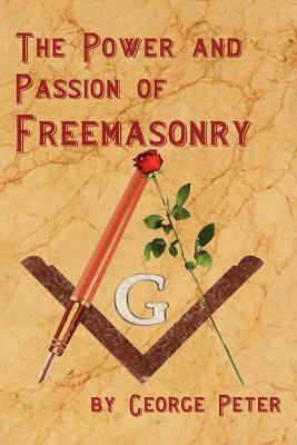 The Power and Passion of Freemasonry 9781613420447