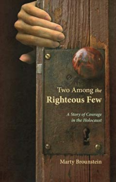 Two Among the Righteous Few: A Story of Courage in the Holocaust 9781613461129