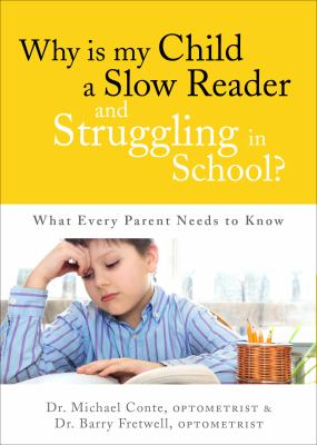Why Is My Child a Slow Reader & Struggling in School?: What Every Parent Needs to Know 9781613464144
