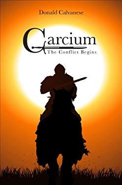 Carcium: The Conflict Begins 9781613464717