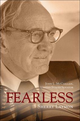 Fearless: John L. McClellan, United States Senator 9781613464861
