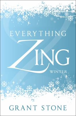 Everything Zing: Winter 9781613466827