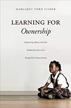 Learning for Ownership: Empowering African American Students for Success in a Twenty-First Century Society
