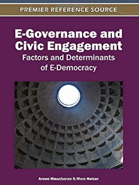 E-Governance and Civic Engagement: Factors and Determinants of E-Democracy 9781613500835