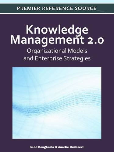 Knowledge Management 2.0: Organizational Models and Enterprise Strategies 9781613501955