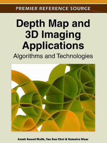 Depth Map and 3D Imaging Applications: Algorithms and Technologies 9781613503263
