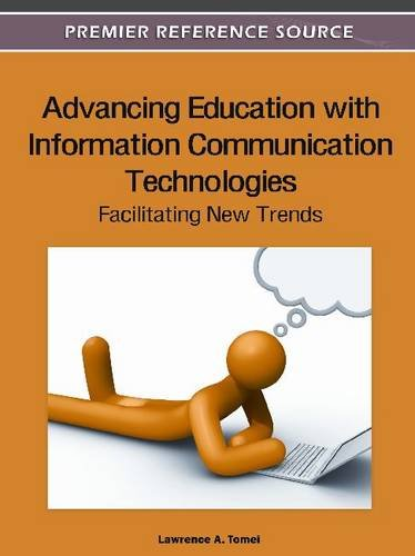 Advancing Education with Information Communication Technologies: Facilitating New Trends 9781613504680