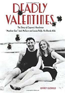 Deadly Valentines: The Story of Capone's Henchman