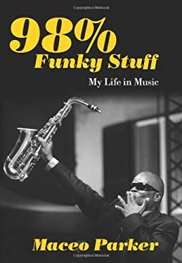 98% Funky Stuff: My Life in Music 9781613743461
