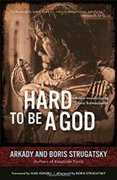 Hard to Be a God (Rediscovered Classics) 22703388