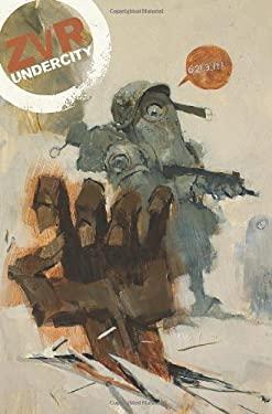 Zombies Vs Robots: Undercity 9781613770733