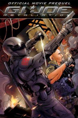 G.I. Joe Movie Prequel: Retaliation 9781613772034