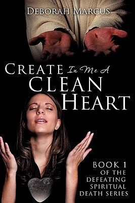 Create in Me a Clean Heart 9781613792483