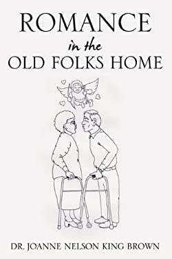 Romance in the Old Folks Home 9781613793145