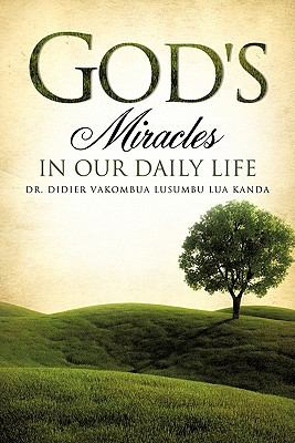 God's Miracles in Our Daily Life 9781613793176