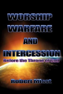 Worship, Warfare & Intercession 9781613793206