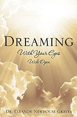 Dreaming with Your Eyes Wide Open 9781613796924