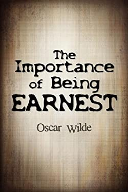 The Importance of Being Earnest 9781613821206