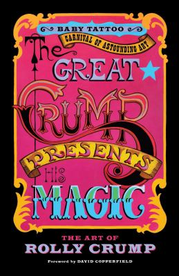 The Great Crump Presents His Magic: The Art of Rolly Crump (Baby Tattoo Carnival of Astounding Art)