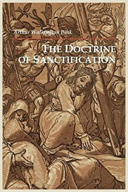 The Doctrine of Sanctification 9781614270331
