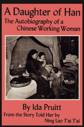 A Daughter of Han: The Autobiography of a Chinese Working Woman 9781614270942