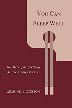 You Can Sleep Well: The ABC's of Restful Sleep for the Average Person 9781614271185