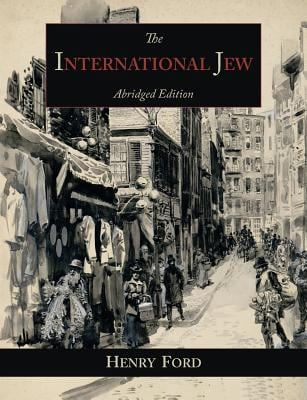The International Jew: The World's Foremost Problem-Abridged Edition 9781614271321