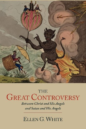 The Great Controversy Between Christ and His Angels and Satan and His Angels 9781614271758
