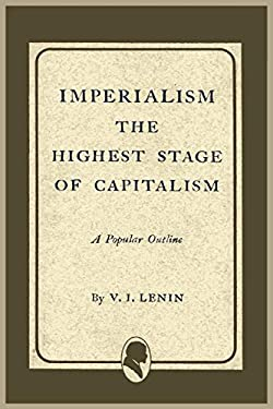 Imperialism the Highest Stage of Capitalism 9781614271901