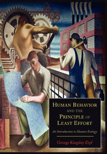 Human Behavior and the Principle of Least Effort: An Introduction to Human Ecology 9781614273127