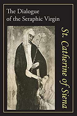 Catherine of Siena: The Dialogue of St. Catherine of Siena