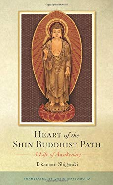 The Heart of the Shin Buddhist Path: A Life of Awakening 9781614290490