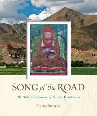 Song of the Road: The Poetic Travel Journal of Tsarchen Losel Gyatso 9781614290551