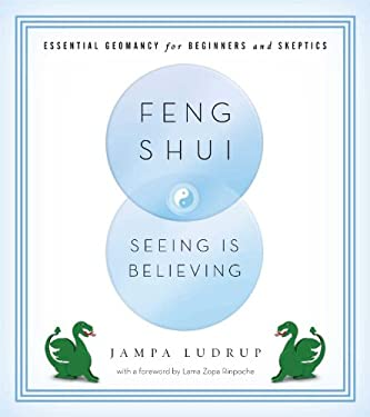 Feng Shui: Seeing Is Believing: Essential Geomancy for Beginners and Skeptics 9781614290742
