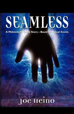 Seamless: A Midwestern Ghost Story - Based on Actual Events 9781614342717