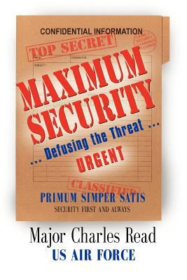 Maximum Security: Defusing the Threat 9781614342748