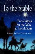To the Stable: Encounters on the Way to Bethlehem 9781614344544