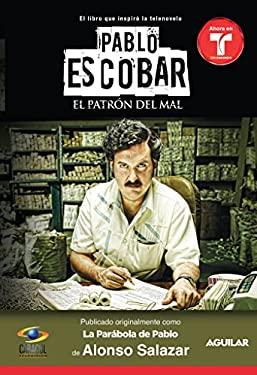 Pablo Escobar: El Patron del Mal 9781614359470