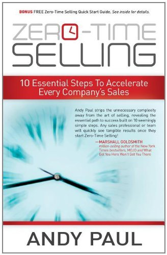 Zero-Time Selling: 10 Essential Steps to Accelerate Every Company's Sales 9781614480501