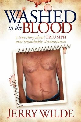 Washed in the Blood: A True Story about Triumph Over Remarkable Circumstances 9781614480525
