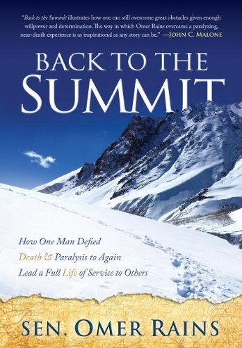 Back to the Summit: How One Man Defied Death & Paralysis to Again Lead a Full Life of Service to Others 9781614480945