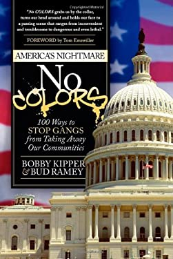No Colors: 100 Ways to Stop Gangs from Taking Away Our Communities 9781614480990